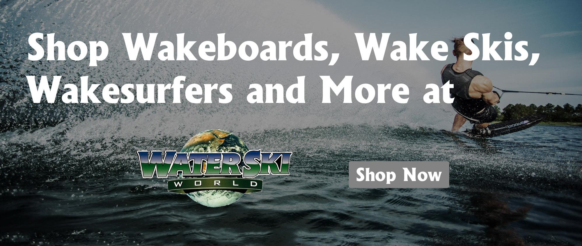 Shop More at Water Ski World